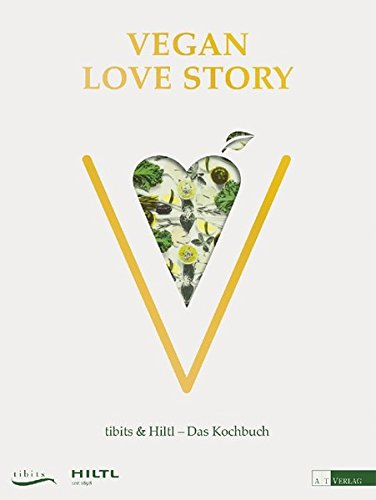 Vegan Love Story: tibits & Hiltl – Das Kochbuch