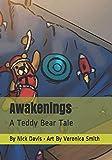 : Awakenings: A Teddy Bear Tale (Volume 1)