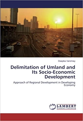 Delimitation of Umland and Its Socio-Economic Development: Approach of Regional Development in Developing Economy