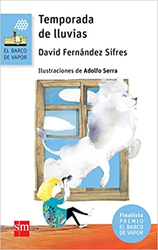 Temporada de lluvias (El Barco de Vapor Azul): Amazon.es: David Fernández Sifres, Adolfo Serra: Libros