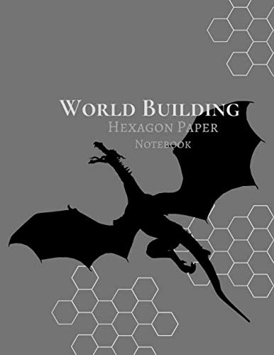World Building Hexagon Notepaper: Grey with Dragon: Create Maps, Adventures, Characters and Spells Role Playing Game RPG; DnD 8.5 x 11 inch Hex Graph Paper Notebook - A must for Game Masters!