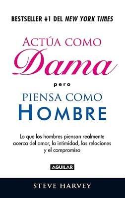 Actua Como Dama Pero Piensa Como Un Hombre (ACT Like a Lady, Think Like a Man) (Paperback)(English / Spanish) - Common