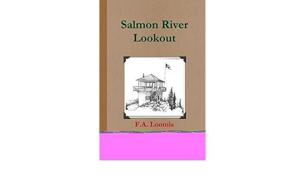 Salmon River Lookout: Amazon.es: Loomis, F.A.: Libros en idiomas extranjeros