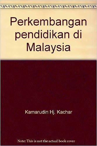 Perkembangan Pendidikan Di Malaysia Kamarudin Hj Kachar 9789679462609 Amazon Com Books