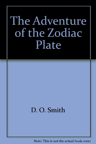 The adventure of the zodiac plate: being a reprint from the reminiscences of John H. Watson, M.D