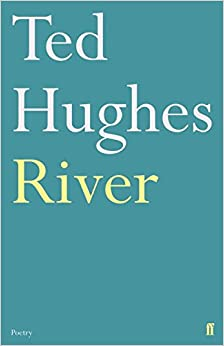 River: Poems by Ted Hughes