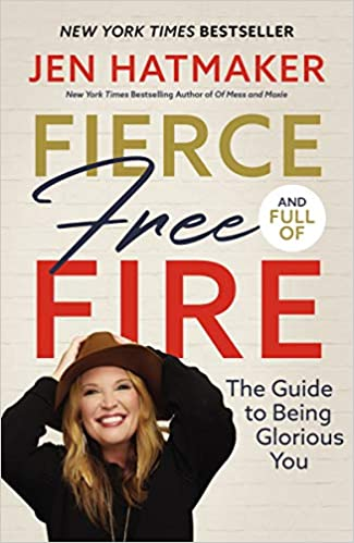 Fierce Free and Full of Fire by Jen Hatmaker - book cover. #jenhatmaker #christianauthors #books #fiercefreefulloffire #faithbooks