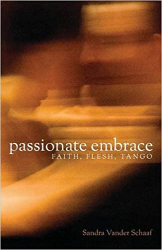 Book Passionate Embrace: Faith, Flesh, Tango
