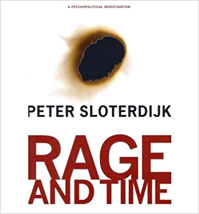 Book Rage and Time: A Psychopolitical Investigation (Insurrections: Critical Studies in Religion, Politics, and Culture) by Sloterdijk, Peter (2012)