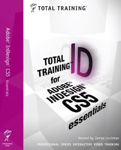 Total Training for Adobe InDesign CS5: Essentials  [Download]
