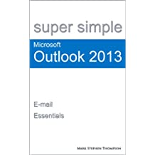 Super Simple Microsoft Outlook 2013: E-mail Essentials (Super Simple Manuals)