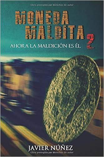 Moneda maldita 2: Amazon.es: Núñez, Javier, Orell, David: Libros
