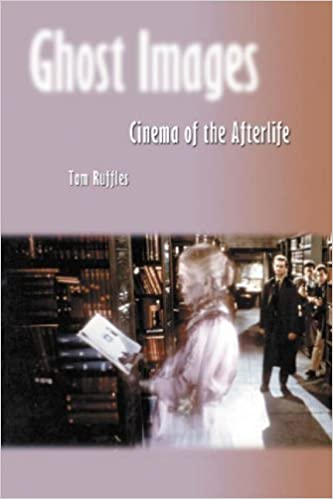 Book Ghost Images: Cinema of the Afterlife by Tom Ruffles (2004-10-31)