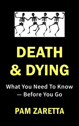 Death and Dying: What You Need to Know?Before You Go