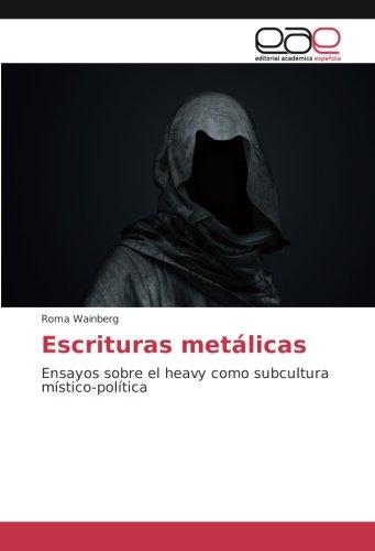 Escrituras metálicas: Ensayos sobre el heavy como subcultura for sale  Delivered anywhere in USA
