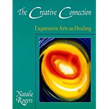 The Creative Connection: Expressive Arts as Healing