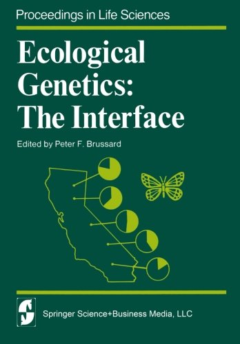 Ecological Genetics: The Interface (Proceedings in Life Sciences)