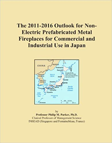 Book The 2011-2016 Outlook for Non-Electric Prefabricated Metal Fireplaces for Commercial and Industrial Use in Japan