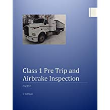 Class 1 Pre-Trip and Airbrake Inspection for Truck and Trailer Simplified