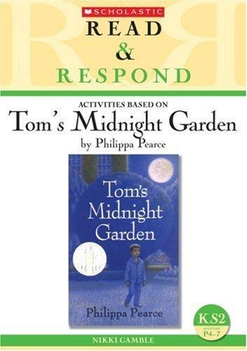 Tom's Midnight Garden: Teacher Resource (Read & Respond) by Gamble Nikki (2009-06-01) Paperback