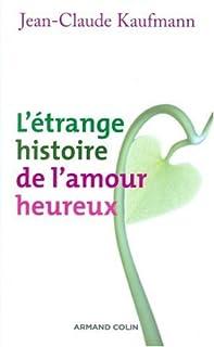 L'étrange histoire de l'amour heureux, Kaufmann, Jean-Claude