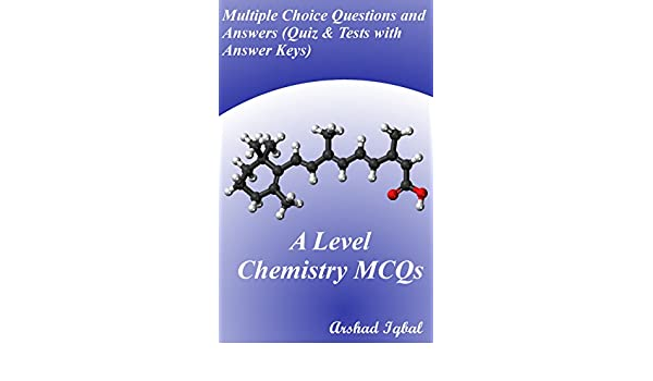 A Level Chemistry MCQs: Multiple Choice Questions and Answers ...