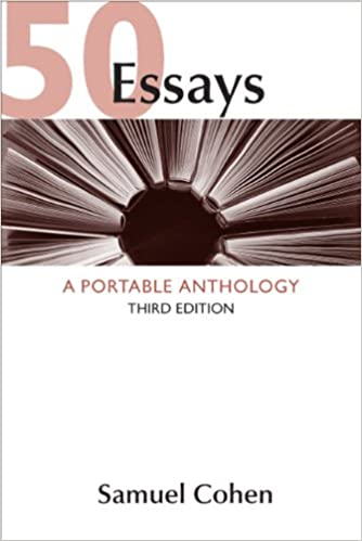 essays a portable anthology samuel cohen  50 essays a portable anthology 3rd edition