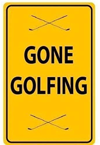 (Gone Golfing Funny Metal Sign 12x16 Plaque Wall Art Gift for Golf Fan Golfer Club Bar)