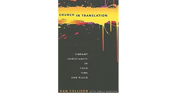 Church in Translation: Vibrant Christianity in Your Time and Place