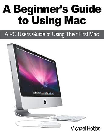 Beginner's guide to using macbook, macbook air, macbook pro, or.