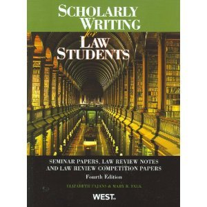 Scholarly Writing for Law Students, Seminar Papers, Law Review Notes and Law Review Competition Papers, 4th