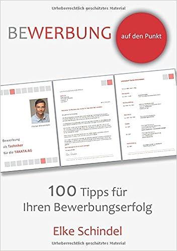 bewerbung auf den punkt 100 tipps fr ihren bewerbungserfolg german edition elke schindel 9783842346130 amazoncom books - Tipps Bewerbung