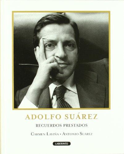 Descargar Libro Adolfo Suaréz. Recuerdos Prestados Carmen Laviña Bellido