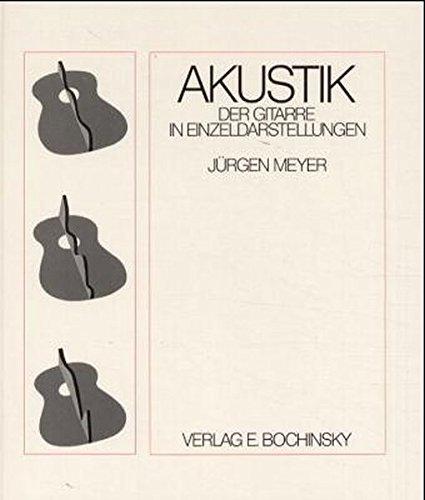 Akustik der Gitarre in Einzeldarstellungen (Fachbuchreihe Das Musikinstrument)