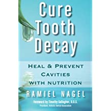 Cure Tooth Decay: Heal & Prevent  Cavities with Nutrition