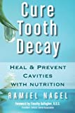 Cure Tooth Decay, Ramiel Nagel, 0982021305