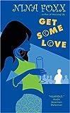 Get Some Love, Nina Foxx, 0061139971