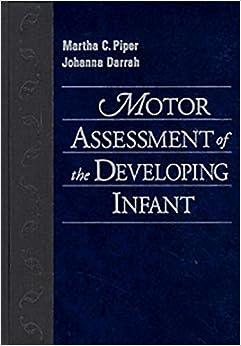 Motor Assessment Of The Developing Infant, 1e por Martha Piper Pt  Phd epub