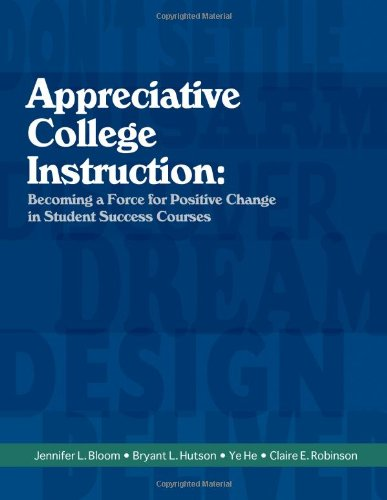 Appreciative College Instruction: Becoming a Force for Positive Change in Student Success Courses