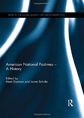 Books : American National Pastimes - A History (Sport in the Global Society - Historical perspectives)