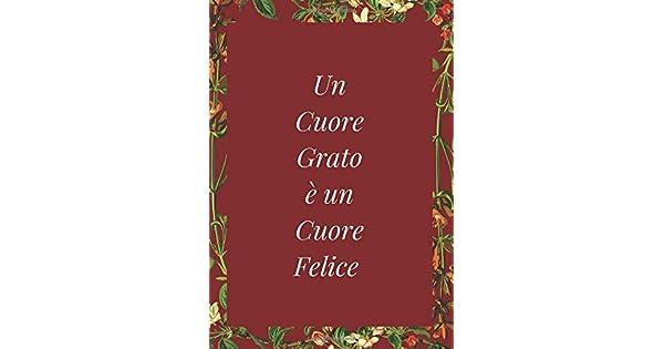 Un Cuore Grato E Un Cuore Felice Diario Della Gratitudine