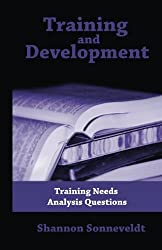 Training and Development: Training Needs Analysis Questions (Training and Developmetn)