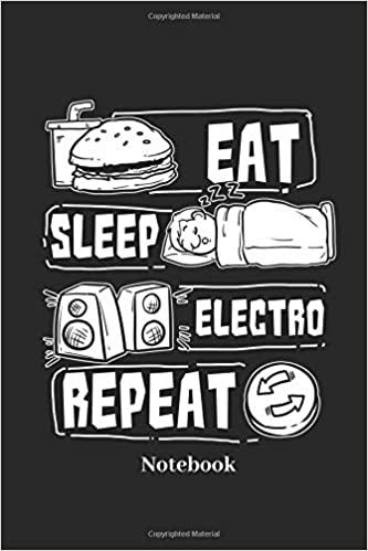 Eat Sleep Electro Repeat Notebook: Lined journal for techno, music