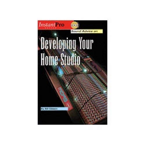 Sound Advice on Developing Your Home Studio (Instant Pro)