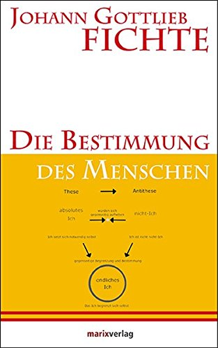 Die Bestimmung des Menschen (Kleine Philosophische Reihe) Gebundenes Buch – 20. September 2013 Christoph Asmuth Johann Gottlieb Fichte 3865393438 Bestimmung - Selbstbestimmung