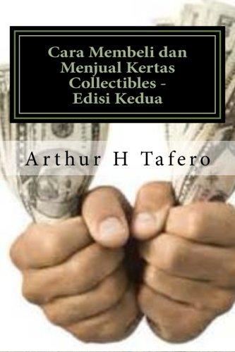 Cara Membeli dan Menjual Kertas Collectibles - Edisi Kedua: BONUS! Beli Buku Ini Dan Dapatkan PERCUMA Collectibles Harga Panduan untuk Di atas! (Malay Edition)