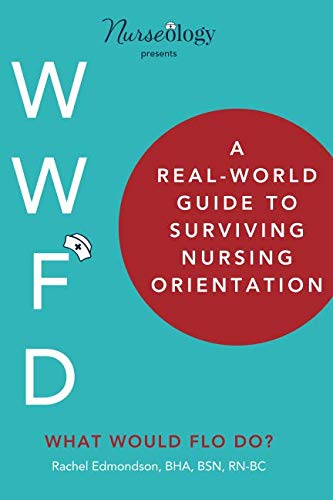 A Real-World Guide to Surviving Nursing - Real World Guide