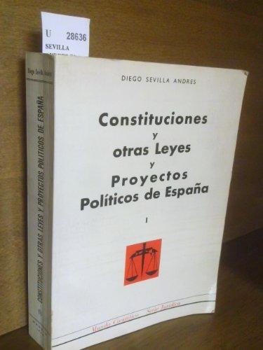 CONSTITUCIONES Y OTRAS LEYES Y PROYECTOS POLITICOS DE ESPAÑA. TOMO ...