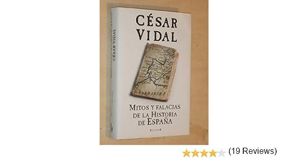 MITOS Y FALACIAS DE LA HISTORIA DE ESPAÑA: Amazon.es: César Vidal ...