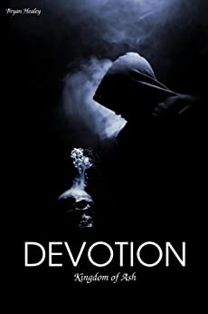 Devotion (Into the Ashes Book 2) by [Healey, Bryan]